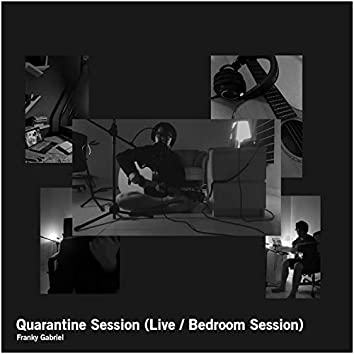 Quarantine Session (Live / Bedroom Session)