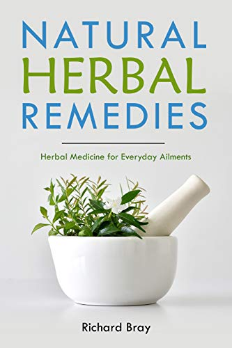 Natural Herbal Remedies: Herbal Medicine for Everyday Ailments (Urban Homesteading Book 9)