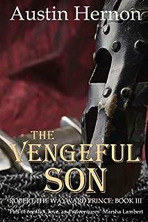 The Vengeful Son: The final book in the gripping historical saga (Robert the Wayward Prince)