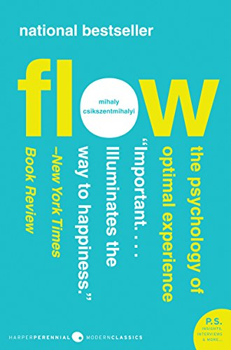 Flow: The Psychology of Optimal Experience (Harper Perennial Modern Classics)...