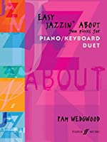 Easy Jazzin' About: Fun Pieces for Piano / Keyboard Duet (Faber Edition: Jazzin' About)