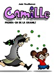 Camille: Prends-en de la graine! (French Edition)
