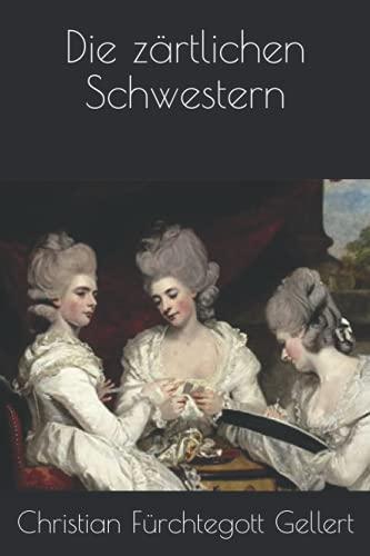 Die zärtlichen Schwestern