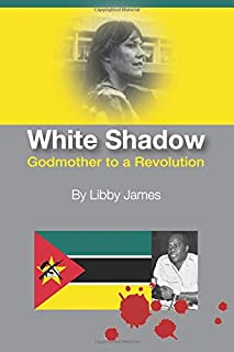 White Shadow: Godmother to a Revolution