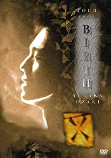 TOUR 1991 BIRTH YUTAKA OZAKI [DVD]