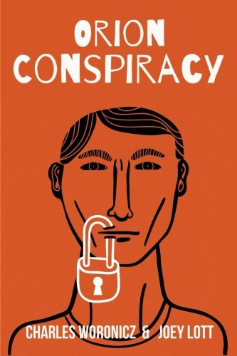 The Orion Conspiracy: Based on a True Reptilian Agenda Story