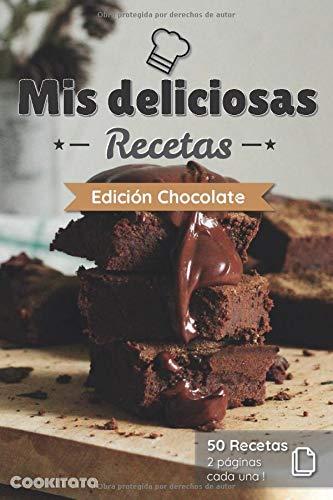 Mis deliciosas Recetas - Edición Chocolate: Libro de recetas para ser completado y personalizado | 50 recetas | 2 páginas cada una