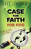Case for Faith for Kids (Case for… Series for...