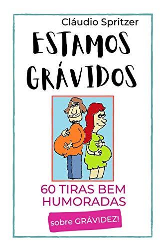 Estamos Grávidos: 60 tiras bem humoradas sobre gravidez! (Portuguese Edition)