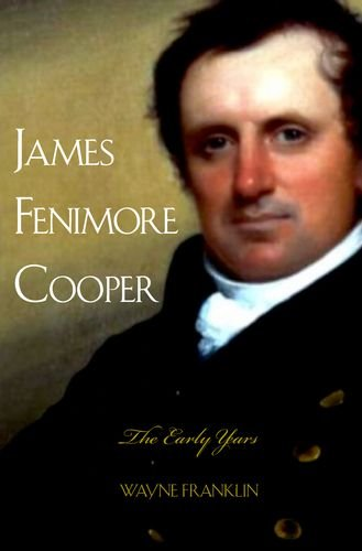 James Fenimore Cooper: The Early Years
