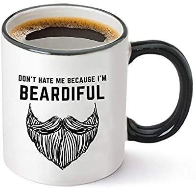 Don't Hate Me Because I'm Beardiful Coffee Mug - Funny Beard Gift For Him – Birthday or Christmas Gift Idea for Husband, Brother, Dad, Man or Men - 11 oz Tea Cup White