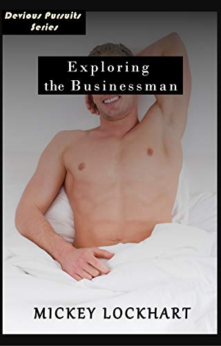 Exploring the Businessman (Devious Pursuits) (English Edition)