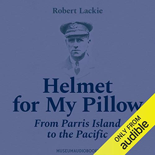 Helmet for My Pillow: From Parris Island to the Pacific  By  cover art