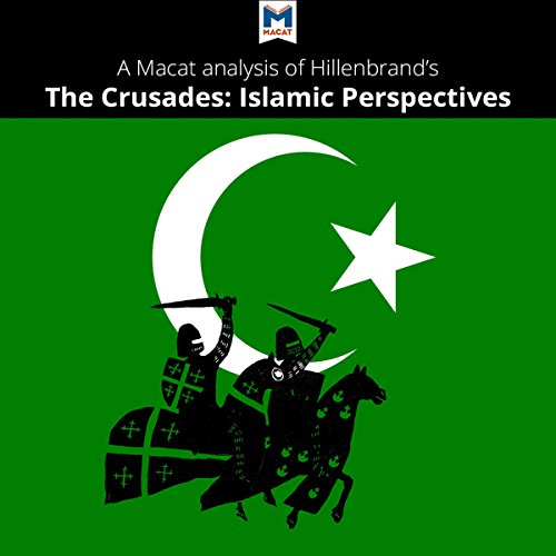 A Macat Analysis of Carole Hillenbrand's The Crusades: Islamic Perspectives audiobook cover art