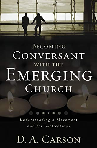 Image of Becoming Conversant with the Emerging Church: Understanding a Movement and Its Implications