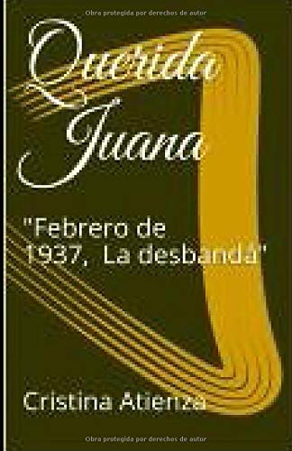 "Querida Juana: Febrero de 1937, "" La desbandá"""