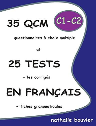35 Qcm Et 25 Tests En Francais, Niveaux C1-C2 [Lingua francese]