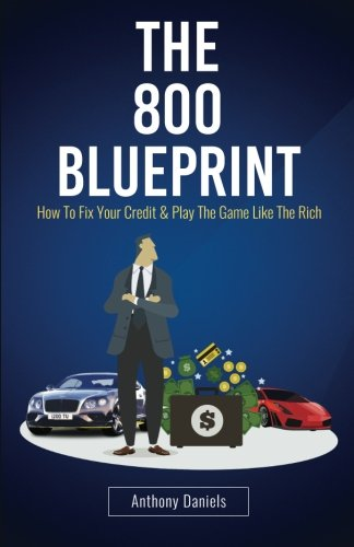 Image OfThe 800 BLUEPRINT: How To Fix Your Credit & Play The Game Like The Rich
