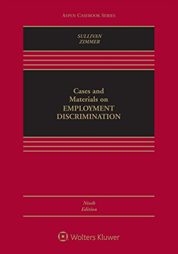 Compare Textbook Prices for Cases and Materials on Employment Discrimination Aspen Casebook 9 Edition ISBN 9781454892199 by Charles A. Sullivan,Michael J. Zimmer