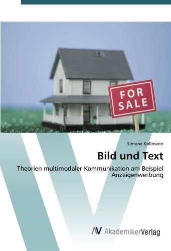 Bild und Text: Theorien multimodaler Kommunikation am Beispiel Anzeigenwerbung