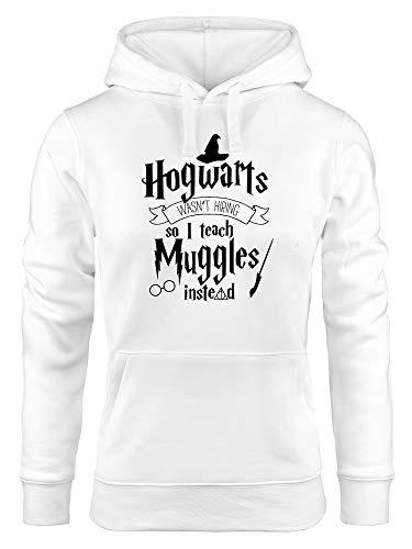MoonWorks® Kapuzen-Pullover Damen Hogwarts Wasn't Hiring so I Teach Muggles Instead Lehrerin Spruch Hoodie weiß S