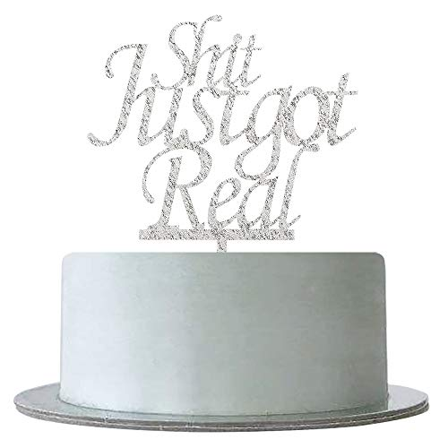 WeBenison Shit Just Got Real Cake Topper for Funny Wedding, Engagement, Bachelorette, Pregnancy Announcement - Silver