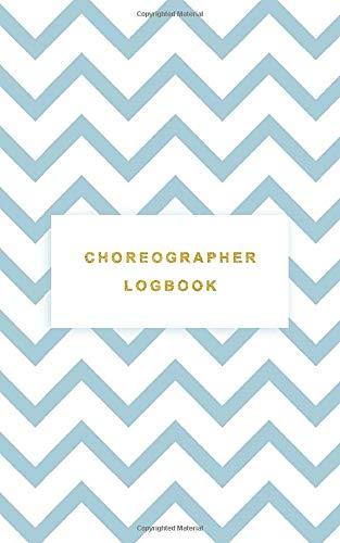 Choreographer Logbook: A Textbook For Dance Schools Beginners