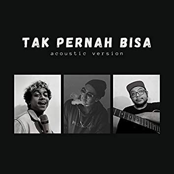 Tak Pernah Bisa (Acoustic Version)