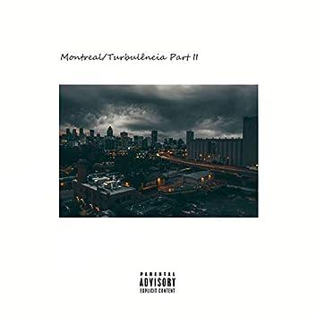 Montreal / Turbulência, Pt. II