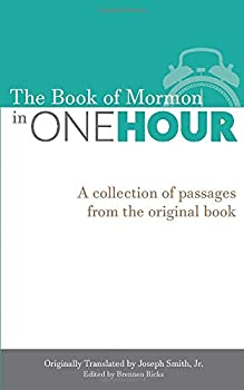 The Book of Mormon in One Hour A collection of passages from the original book