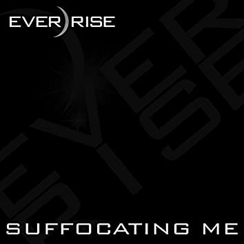 Suffocating Me