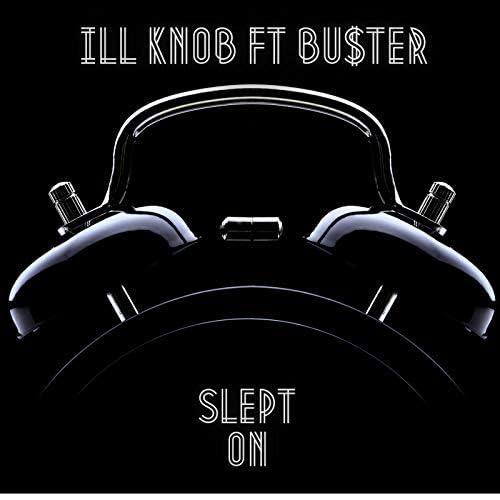 Ill Knob feat. Bu$ter