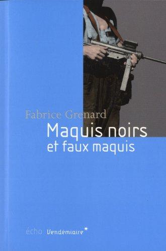 Maquis noirs et faux maquis. 1943-1947