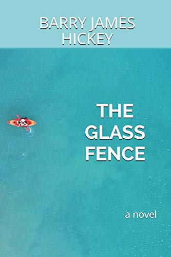 Book: The Glass Fence by Barry James Hickey