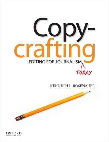 Compare Textbook Prices for Copycrafting: Editing for Journalism Today 1 Edition ISBN 9780199763658 by Rosenauer, Kenneth