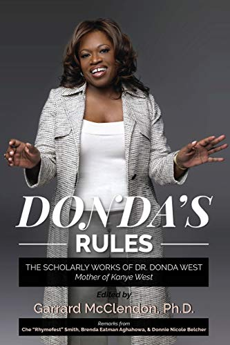 Donda's Rules: The Scholarly Works of Dr. Donda West - Mother of Kanye West: The Scholarly Documents of Dr. Donda West (Mother of Kanye West)