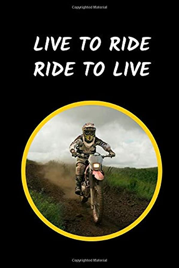 安全大宇宙安定Live To Ride Ride To Live: Motocross Novelty Lined Notebook / Journal To Write In