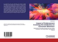 Impact of Endorsement Involving the Celebrities on Consumer Behaviour: Based only on Secondary Research for Four Global Companies: Samsung, Adidas, Tag Heuer and Cadbury