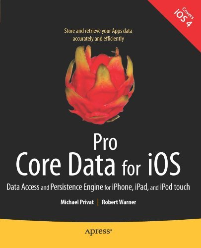 Pro Core Data for iOS: Data Access and Persistence Engine for iPhone, iPad, and iPod touch (Books for Professionals by Professionals) (English Edition)