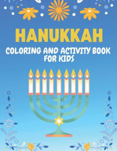 Hanukkah Coloring and Activity Book for Kids: Great Hanukkah Book for Children! Hanukah Activities: Mazes, Counting, Drawing, Writing!
