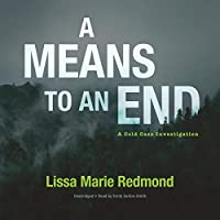 A Means to an End (Cold Case Investigation)