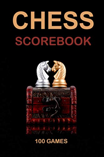 Chess Scorebook: Scorebook to Keep Record of Your Games Analyse Your Strategies. Our Chess score notebooks are a Perfect Gift for Chess Lovers (99 Moves)