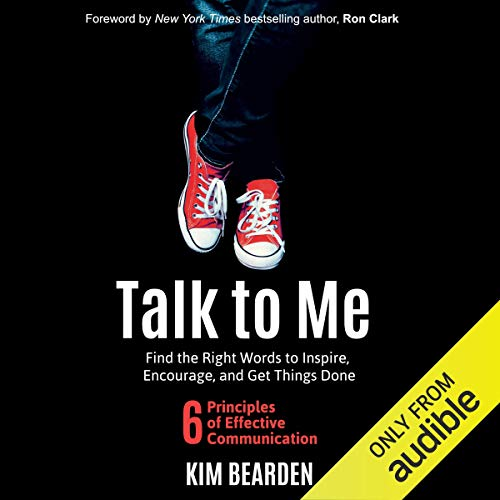 Talk to Me: Find the Right Words to Inspire, Encourage, and Get Things Done audiobook cover art