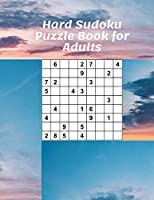 Hard Sudoku Puzzle Book for Adults: Very Hard Sudokus for Advanced Players. Tons of Challenge for your Brain! Edition 2021