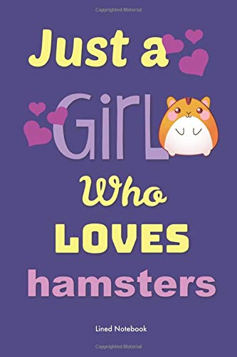 Just a Girl Who Loves Hamsters: Cute Notebook for Kids, Lined Journal for Girls, Hamster Cover Blank Diary Notebook