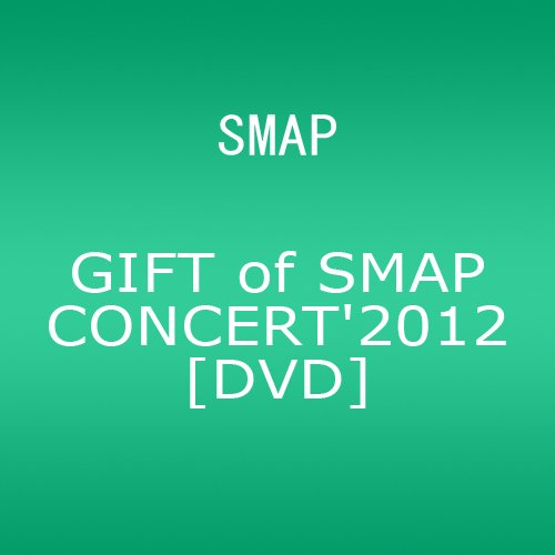 GIFT of SMAP CONCERT'2012 [DVD]