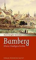 Bamberg: Kleine Stadtgeschichte