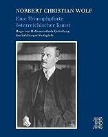 Eine Triumphpforte oesterreichischer Kunst: Hugo von Hofmannsthals Gruendung der Salzburger Festspiele