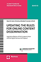 Updating the Rules for Online Content Dissemination: Legislative Options of the European Union and the Digital Services ACT Proposal (Schriftenreihe Medienforschung Der Landesanstalt Fur Medien)