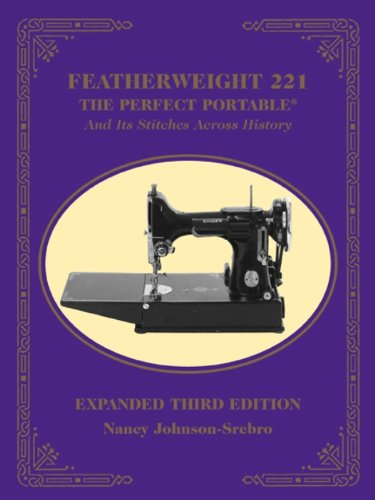 Find Discount Featherweight 221 - The Perfect Portable: And Its Stitches Across History, Expanded